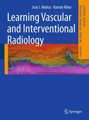 Learning Vascular and Interventional Radiology - Learning Imaging (Paperback)