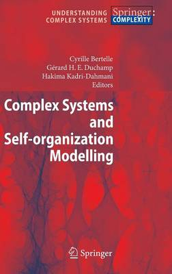 Complex Systems and Self-organization Modelling - Understanding Complex Systems (Hardback)