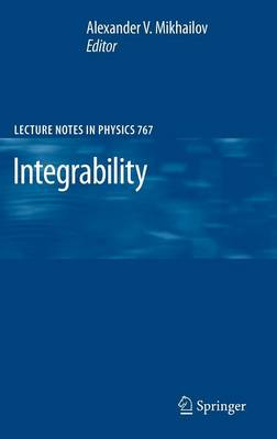 Integrability - Lecture Notes in Physics 767 (Hardback)