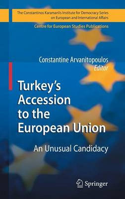 Turkey's Accession to the European Union: An Unusual Candidacy - The Konstantinos Karamanlis Institute for Democracy Series on European and International Affairs (Hardback)