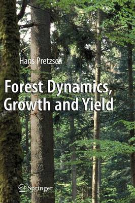 Forest Dynamics, Growth and Yield: From Measurement to Model (Hardback)