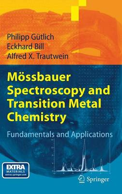 Moessbauer Spectroscopy and Transition Metal Chemistry: Fundamentals and Applications (Hardback)