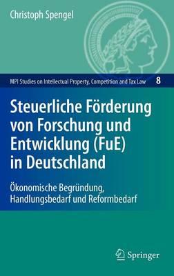 Steuerliche Forderung Von Forschung Und Entwicklung (FuE) in Deutschland (Hardback)