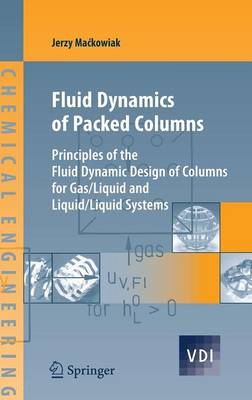 Fluid Dynamics of Packed Columns: Principles of the Fluid Dynamic Design of Columns for Gas/Liquid and Liquid/Liquid Systems - VDI-Buch (Hardback)