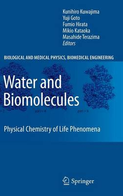 Water and Biomolecules: Physical Chemistry of Life Phenomena - Biological and Medical Physics, Biomedical Engineering (Hardback)