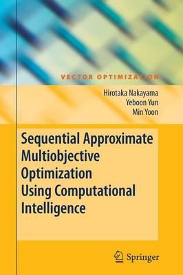 Sequential Approximate Multiobjective Optimization Using Computational Intelligence - Vector Optimization (Hardback)