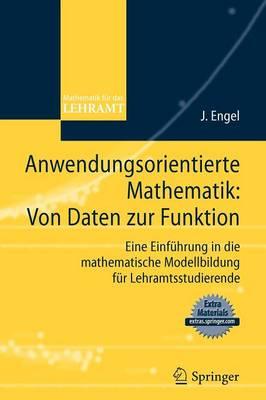Anwendungsorientierte Mathematik: Von Daten Zur Funktion. (Paperback)