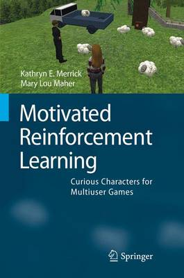 Motivated Reinforcement Learning: Curious Characters for Multiuser Games (Hardback)