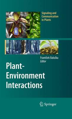 Plant-Environment Interactions: From Sensory Plant Biology to Active Plant Behavior - Signaling and Communication in Plants (Hardback)
