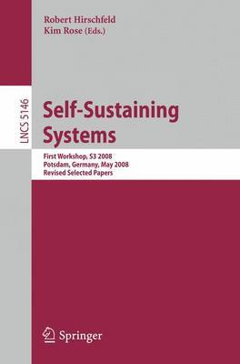 Self-Sustaining Systems: First Workshop, S3 2008 Potsdam, Germany, May 15-16, 2008, Proceedings - Programming and Software Engineering 5146 (Paperback)