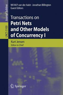 Transactions on Petri Nets and Other Models of Concurrency I - Lecture Notes in Computer Science 5100 (Paperback)