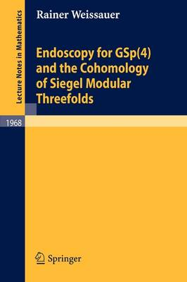 Endoscopy for GSp(4) and the Cohomology of Siegel Modular Threefolds - Lecture Notes in Mathematics 1968 (Paperback)