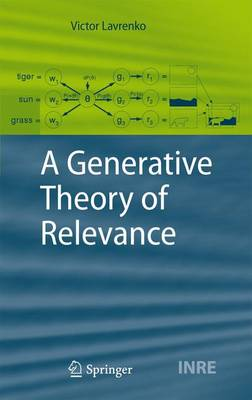 A Generative Theory of Relevance - The Information Retrieval Series 26 (Hardback)