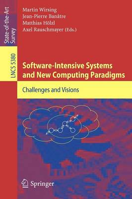 Software-Intensive Systems and New Computing Paradigms: Challenges and Visions - Programming and Software Engineering 5380 (Paperback)
