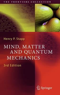 Mind, Matter and Quantum Mechanics - The Frontiers Collection (Hardback)