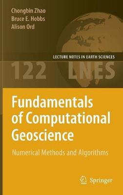 Fundamentals of Computational Geoscience: Numerical Methods and Algorithms - Lecture Notes in Earth Sciences 122 (Hardback)