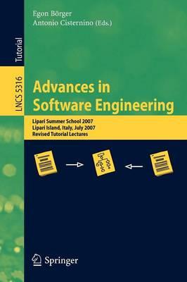 Advances in Software Engineering: Lipari Summer School 2007, Lipari Island, Italy, July 8-21, 2007, Revised Tutorial Lectures - Programming and Software Engineering 5316 (Paperback)