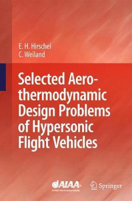 Selected Aerothermodynamic Design Problems of Hypersonic Flight Vehicles (Hardback)