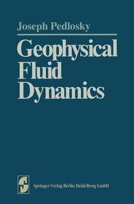 Geophysical Fluid Dynamics - Springer Study Edition (Paperback)