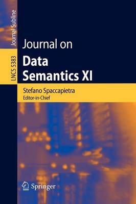 Journal on Data Semantics XI - Lecture Notes in Computer Science 5383 (Paperback)