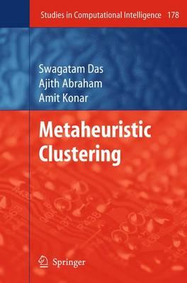 Metaheuristic Clustering - Studies in Computational Intelligence 178 (Hardback)