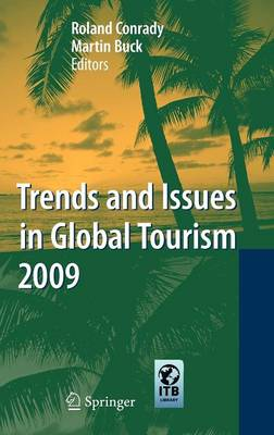 Trends and Issues in Global Tourism 2009 - Trends and Issues in Global Tourism (Hardback)