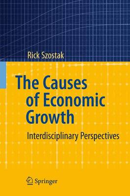 The Causes of Economic Growth: Interdisciplinary Perspectives (Hardback)