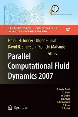 Parallel Computational Fluid Dynamics 2007: Implementations and Experiences on Large Scale and Grid Computing - Lecture Notes in Computational Science and Engineering 67 (Paperback)