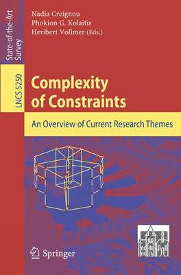 Complexity of Constraints: An Overview of Current Research Themes - Theoretical Computer Science and General Issues 5250 (Paperback)