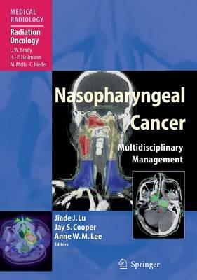 Nasopharyngeal Cancer: Multidisciplinary Management - Radiation Oncology (Hardback)
