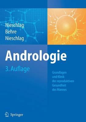 Andrologie: Grundlagen Und Klinik Der Reproduktiven Gesundheit Des Mannes (Hardback)