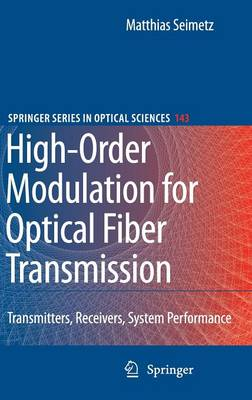 High-Order Modulation for Optical Fiber Transmission - Springer Series in Optical Sciences 143 (Hardback)