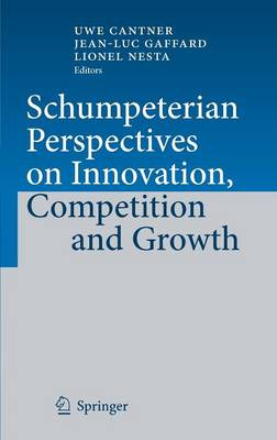 Schumpeterian Perspectives on Innovation, Competition and Growth (Hardback)