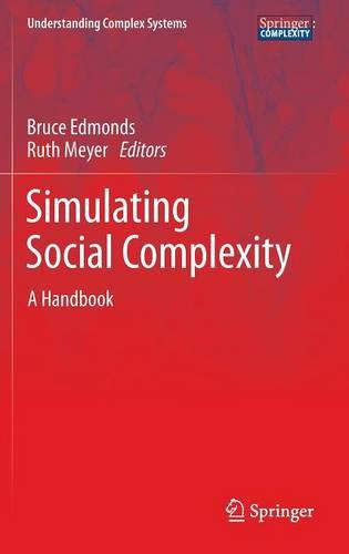 Simulating Social Complexity: A Handbook - Understanding Complex Systems (Hardback)