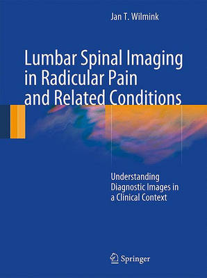Lumbar Spinal Imaging in Radicular Pain and Related Conditions: Understanding Diagnostic Images in a Clinical Context (Hardback)