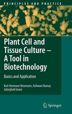 Plant Cell and Tissue Culture - A Tool in Biotechnology: Basics and Application - Principles and Practice (Hardback)