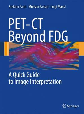 PET-CT Beyond FDG: A Quick Guide to Image Interpretation (Paperback)