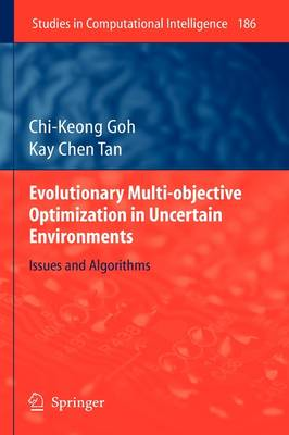 Evolutionary Multi-objective Optimization in Uncertain Environments: Issues and Algorithms - Studies in Computational Intelligence 186 (Hardback)