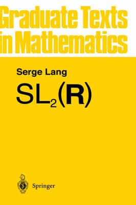 Sl2 (R) - Graduate Texts in Mathematics Vol 105 (Hardback)