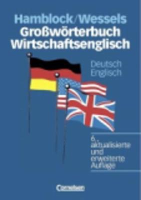 Grossworterbuch Wirtschaftsenglisch: Grossworterbuch Wirtschaftsenglisch D/E (Hardback)
