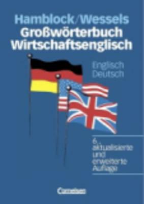 Grossworterbuch Wirtschaftsenglisch: Grossworterbuch Wirtschaftsenglisch E/D (Hardback)