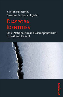 Diaspora Identities: Exile, Nationalism and Cosmopolitanism in Past and Present (Paperback)