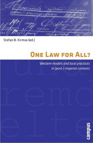 One Law for All?: Western Models and Local Practices in (post-) Imperial Contexts - Representations of Patterns of Social Order (Paperback)