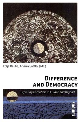 Difference and Democracy: Exploring Potentials in Europe and Beyond (Paperback)