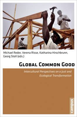 Global Common Good: Intercultural Perspectives on a Just and Ecological Transformation (Paperback)