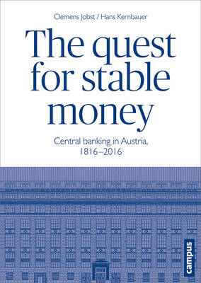The Quest for Stable Money: Central Banking in Austria, 1816-2016 (Hardback)