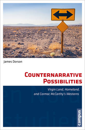 Counternarrative Possibilities: Virgin Land, Homeland, and Cormac Mccarthy's Westerns (Paperback)