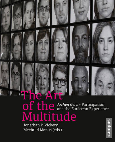 The Art of the Multitude: Jochen Gerz-Participation and the European Experience (Paperback)