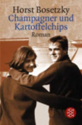 Champagner Und Kartoffelchips (Paperback)