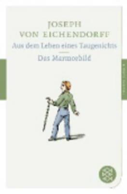 Aus Dem Leben Eines Taugenichts/Das Marmorbild (Paperback)
